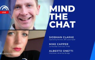 Mind the Chat with Siobhan Clarke (BP Launchpad) and Mike Capper (VYVE)