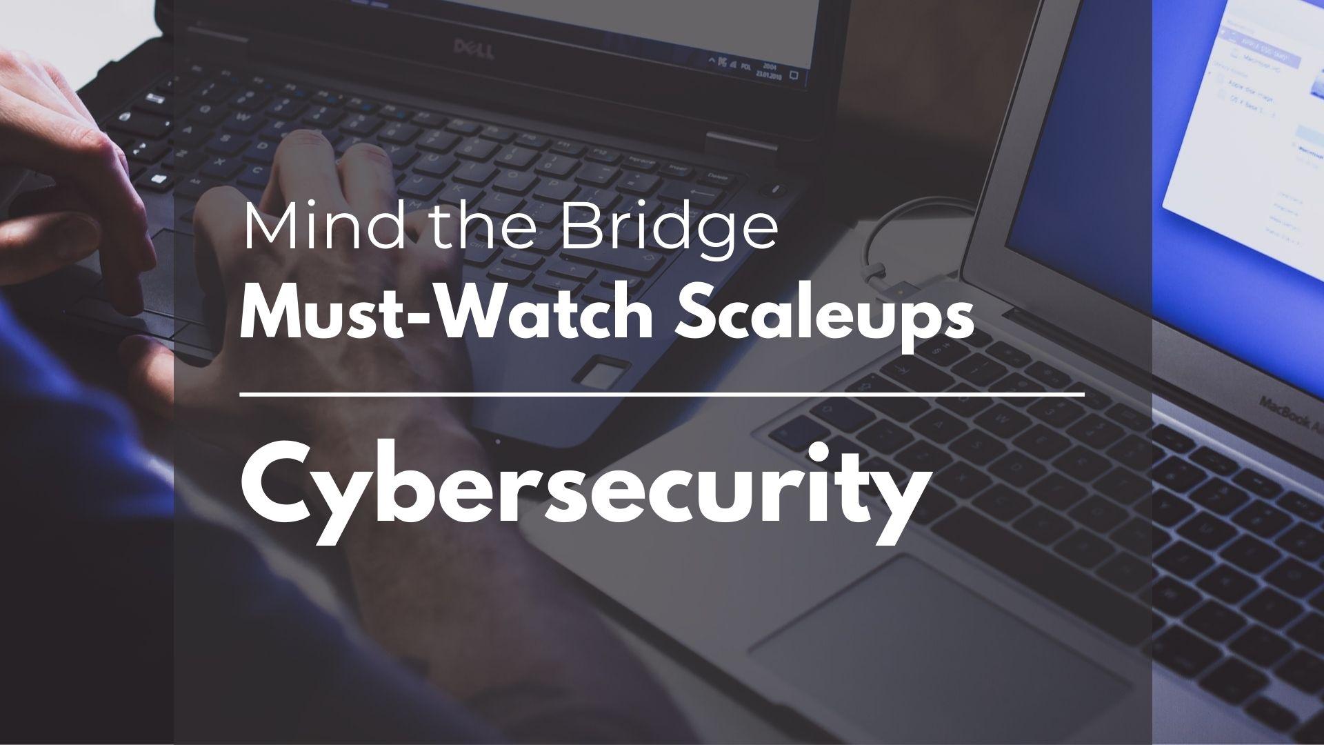 MTB's Must-Watch EU Scaleup list - Cybersecurity